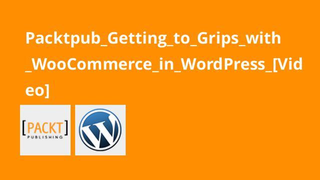 راه اندازی فروشگاه تجارت الکترونیکی و فروش محصولات با WooCommerce